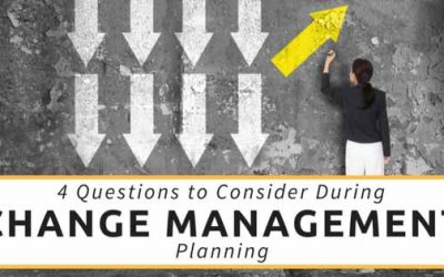 4 Critical Questions to Consider During Change Management Planning