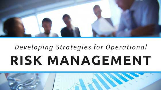 Developing Strategies for Operational Risk Management